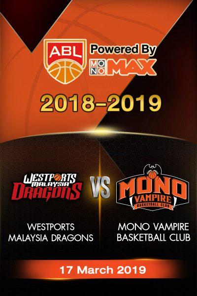 Westports Malaysia Dragons VS Mono Vampire Basketball Club (17-03-19) เวสต์พอร์ท มาเลเซีย ดราก้อน VS โมโน แวมไพร์
