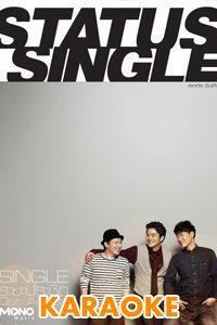 ระยะประชิด : Status Single[คาราโอเกะ]