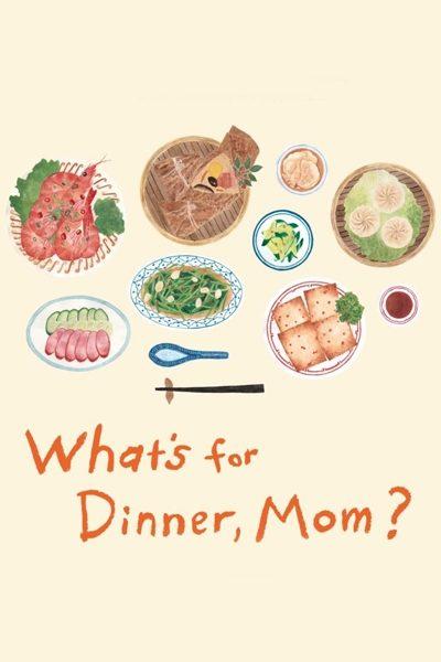 ดูหนัง What's for Dinner Mom เมนูนี้ ยังคิดถึง
