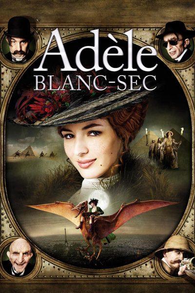 The Extraodinary Adventures Of Adele Blanc Sec พลังอะเดล ข้ามขอบฟ้าโค่น 5 อภิมหาภัย