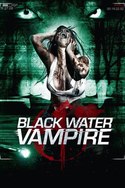 The Black Water Vampire เมืองหลอน พันธุ์อมตะ