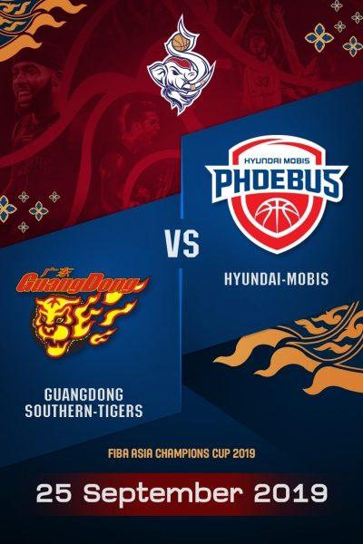 FACC2019 - Guangdong Southern Tigers VS Hyundai Mobis FACC2019 - กวงดอง เซาเธิร์น  ไทเกอร์ VS ฮุนได โมบิส