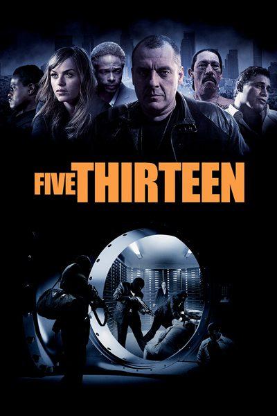 Five Thirteen ล่าเดือด ปล้นดิบ