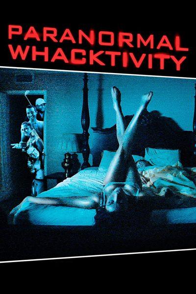 Paranormal Whacktivity ยำหนังผี เรียลลิตี้หลุดโลก