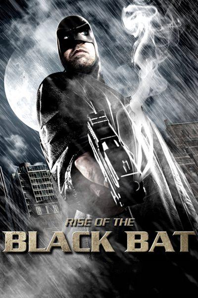 Rise of the Black Bat แบล็ค แบท กำเนิดฮีโร่รัตติกาล