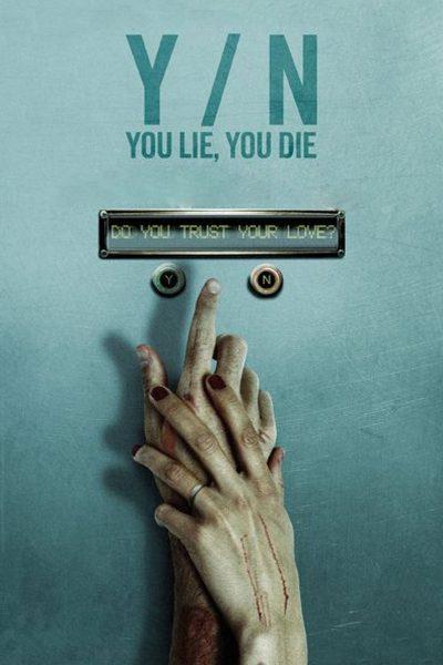 Y/N : You Lie You Die (AKA True Love) ถ้ารัก…อย่ากลัว