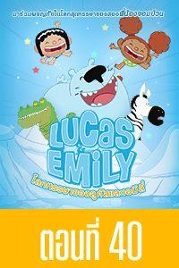 Lucas & Emily Lucas & Emily EP40