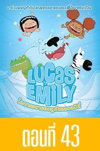 Lucas & Emily Lucas & Emily EP43