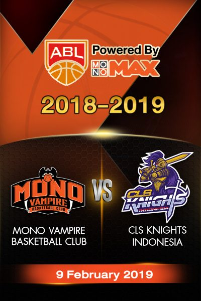 Mono Vampire Basketball Club VS CLS Knights Indonesia (2019) โมโน แวมไพร์ VS ซีแอลเอส ไนต์ อินโดนีเซีย