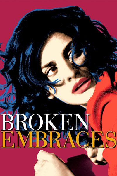 Broken Embraces อ้อมกอดนั้นไม่มีวันสลาย