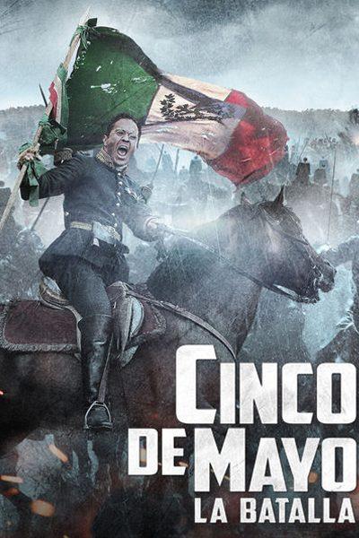 Cinco De Mayo: The Battle สมรภูมิเดือดเลือดล้างแผ่นดิน