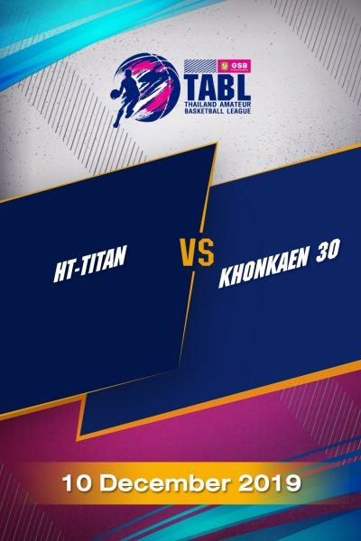 TABL (2019) - ชิงชนะเลิศอันดับ 3 HT-TITAN VS Khonkaen30