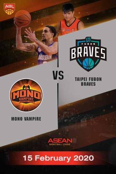 ABL 2019-2020 - Mono Vampire Basketball Club VS Fubon Braves (15-02-20) ABL 2019-2020 - โมโน แวมไพร์ VS ไทเป ฟูบอน เบรฟ (15-02-20)