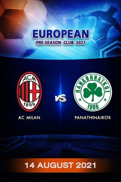 ฟุตบอลกระชับมิตรลีกยุโรป 2021 เอซี มิลาน VS พานาธิไนกอส Program European Pre-Season 2021 AC Milan VS Panathinaikos (14 August 2021)