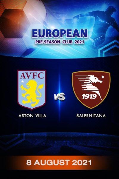 ฟุตบอลกระชับมิตรลีกยุโรป 2021 แอสตัน วิลลา VS ซาแลร์นิตานา Program European Pre-Season 2021 Aston Villa VS Salernitana (8 August 2021)