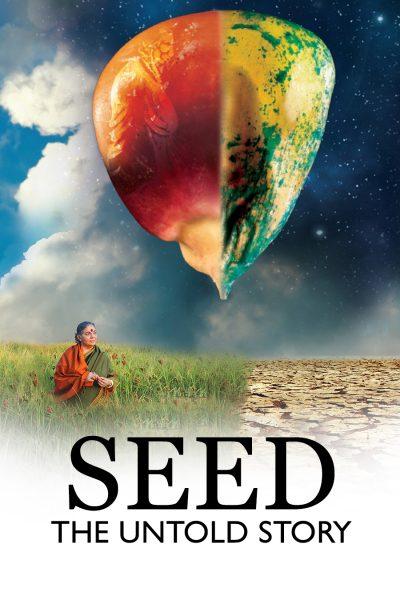 Seed : The Untold Story เรื่องลับเร้นของเมล็ดพันธุ์