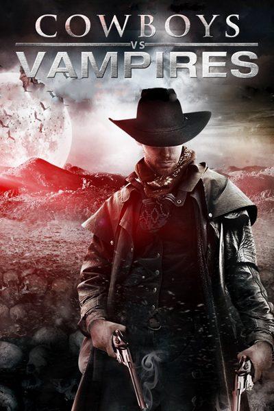 หนัง Cowboy VS Vampire สงครามล้างเผ่าพันธุ์ คาวบอย ปะทะ แวมไพร์