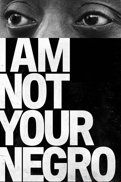 I am not your Negro ไอแอมน็อทยัวร์นิโกร