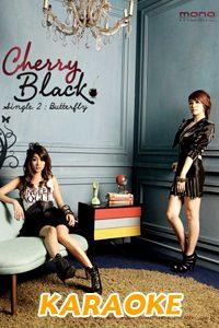 Butterfly : Cherry Black [คาราโอเกะ]