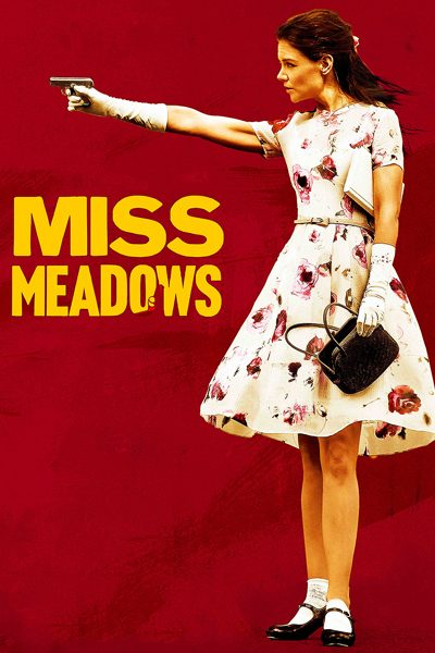 หนัง Miss Meadows มิส เมโดวส์ คุณครูวายร้าย