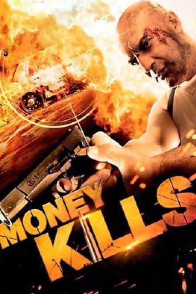 หนัง Money Kills ปิดบัญชีแค้น ล่าเด็ดหัว