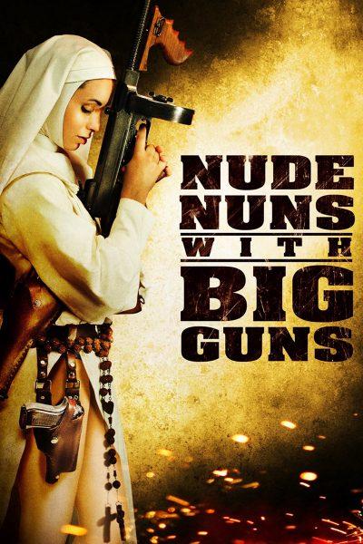 Nude Nuns With Big Guns ล้างบาปแม่ชีปืนโหด