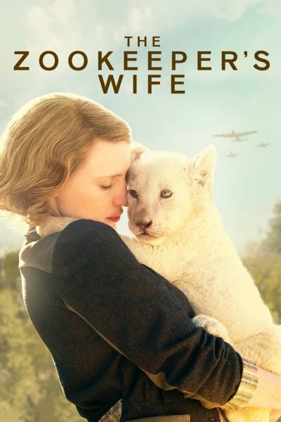 The Zookeeper's Wife ฝ่าสงคราม กรงสมรภูมิ