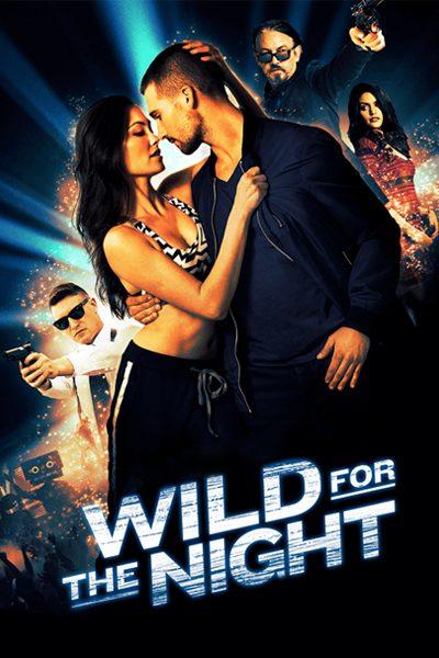หนัง Wild for the Night เต้นจังหวะระทึก