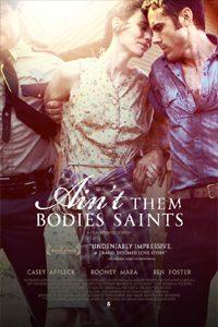 หนัง Ain't them Bodies Saints
