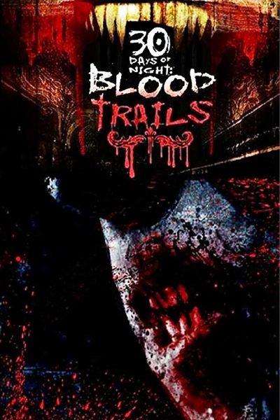 30 DAYS OF NIGHT : BLOOD TRAILS 30 ราตรีผีแหกนรก : บลัด เทรลส์